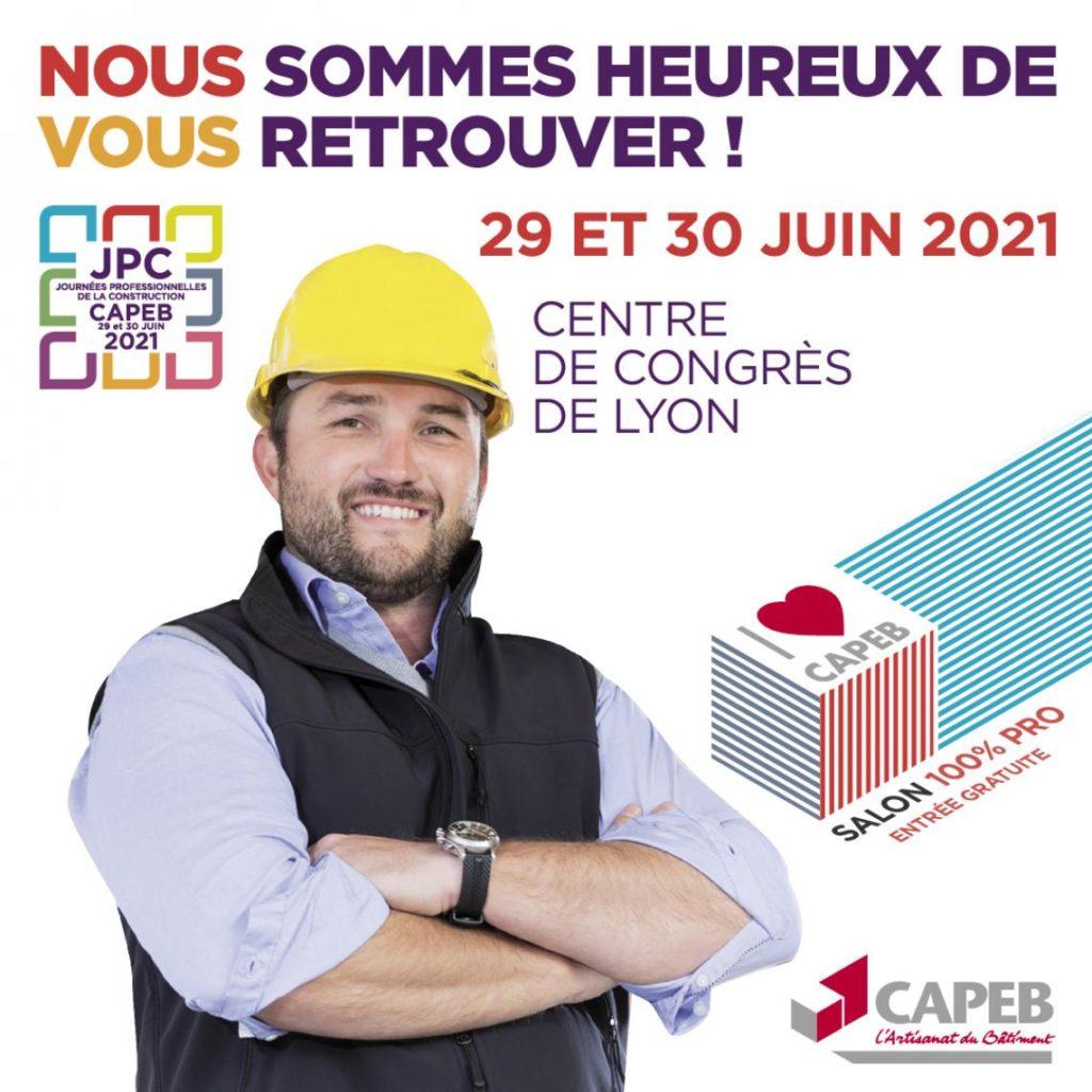 Les Journées Professionnelles de la Construction : la CAPEB vous attend les 29 et 30 juin 2021 à Lyon 👷 1